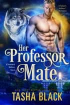 Her Professor Mate - Seasoned Shifters #4 ebook by Tasha Black