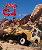 Jeep CJ 1945 - 1986 ebook by Robert Ackerson