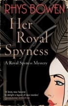 Her Royal Spyness ebook by Rhys Bowen