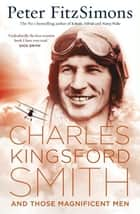 Charles Kingsford Smith and Those Magnificent Men ebook by Peter FitzSimons