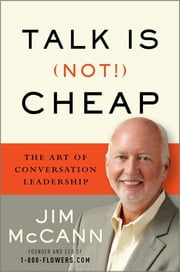 Talk is (Not!) Cheap - The Art of Conversation Leadership ebook by Jim McCann