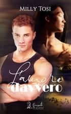L'Amore Davvero ebook by Milly Tosi