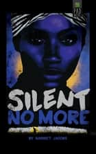 Silent No More ebook by Harriet Jacobs