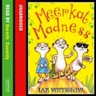 Meerkat Madness (Awesome Animals) audiobook by Ian Whybrow