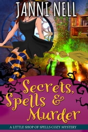 Secrets, Spells & Murder eBook by Janni Nell