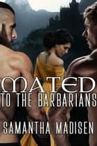Mated to the Barbarians ebook by