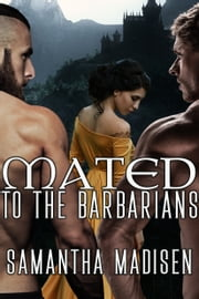 Mated to the Barbarians ebook by Samantha Madisen