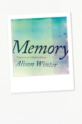Memory - Fragments of a Modern History ebook by Alison Winter