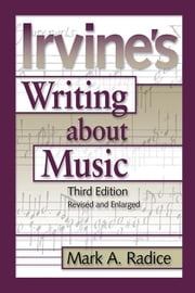 Irvine's Writing About Music: Third Edition ebook by IRVINE, DEMAR