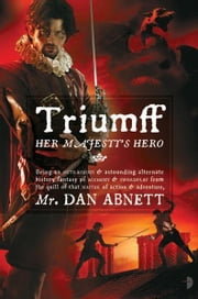 Triumff: Her Majesty's Hero ebook by Dan Abnett