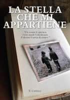 La stella che mi appartiene. ebook by V. Canilli