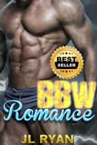 BBW Romance - A Plus Size Best Friends Romance ebook by J.L. Ryan