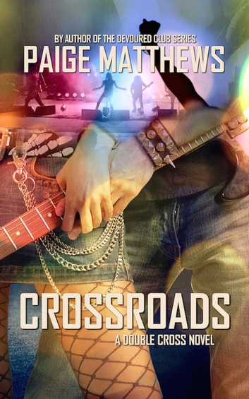 Crossroads - A Double Cross Novel ebook by Paige Matthews