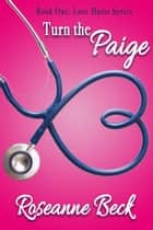 Turn the Paige ebook by Roseanne Beck