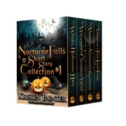 Nocturne Falls Short Story Collection #1 ebook by Kristen Painter