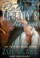 The Cowboy's Revenge ebook by Zoe Blake