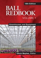 Ball RedBook: Greenhouses and Equipment ebook by