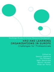 HRD and Learning Organisations in Europe ebook by Hilde ter Horst,Martin Mulder,Sally Sambrook,Jaap Scheerens,Jim Stewart,Saskia Tjepkema
