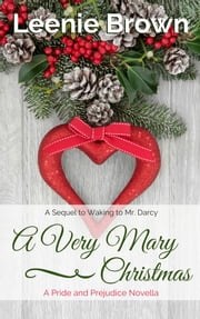 A Very Mary Christmas - A Pride and Prejudice Novella ebook by Leenie Brown