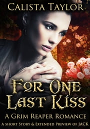 For One Last Kiss: A Grim Reaper Romance ebook by Calista Taylor
