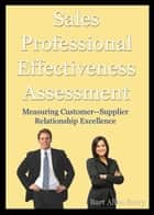 Sales Professional Effectiveness Assessment ebook by Bart Allen Berry