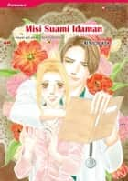 Misi Suami Idaman - Harlequin Comics ebook by RIN OGATA, LEIGH MICHAELS