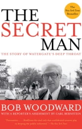 The Secret Man - The Story of Watergate's Deep Throat ebook by Bob Woodward