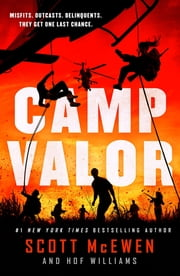 Camp Valor ebook by Scott McEwen, Hof Williams