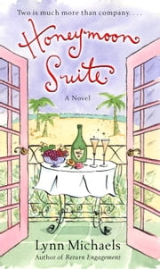 Honeymoon Suite - A Novel ebook by Lynn Michaels