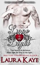 Love in the Light - Hearts in Darkness Duet, #2 ebook by Laura Kaye
