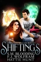 Shiftings ebook by S.M. Blooding, F.J. Wolfram, Hattie Hunt