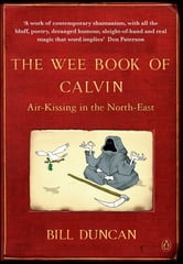 The Wee Book of Calvin - Air-Kissing in the North-East ebook by Bill Duncan