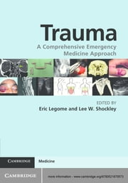 Trauma - A Comprehensive Emergency Medicine Approach ebook by Eric  Legome,Lee W. Shockley