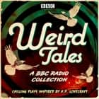 Weird Tales - A BBC Radio collection of chilling plays inspired by H.P. Lovecraft audiobook by Various