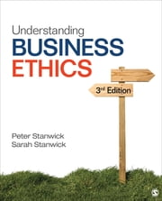 Understanding Business Ethics ebook by Professor Peter A. Stanwick,Professor Sarah D. Stanwick