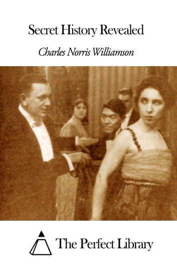 Secret History Revealed ebook by Charles Norris Williamson