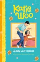 Daddy Can't Dance ebook by Fran Manushkin, Tammie Lyon