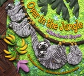 Over in the Jungle - A Rainforest Rhyme ebook by Marianne Berkes