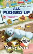 All Fudged Up ebook by Nancy Coco