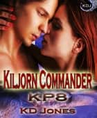 Kiljorn Commander ebook by KD Jones
