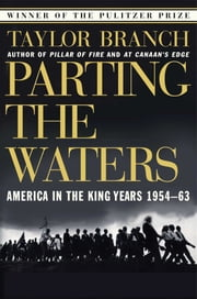 Parting the Waters - America in the King Years 1954-63 ebook by Taylor Branch