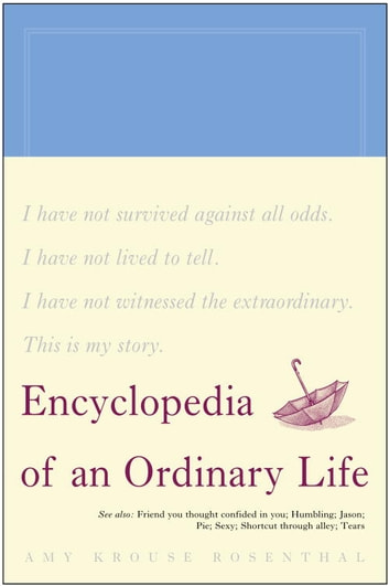 Encyclopedia of an Ordinary Life ebook by Amy Krouse Rosenthal