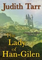 The Lady of Han-Gilen ebook by Judith Tarr