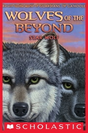 Wolves of the Beyond #6: Star Wolf ebook by Kathryn Lasky