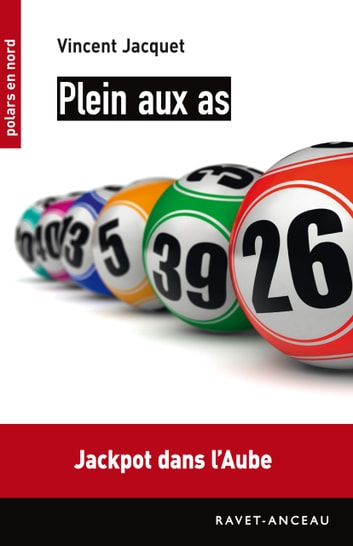 Plein aux as - Jackpot dans l'Aube ebook by Vincent Jacquet