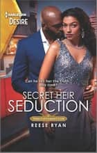 Secret Heir Seduction ebook by Reese Ryan