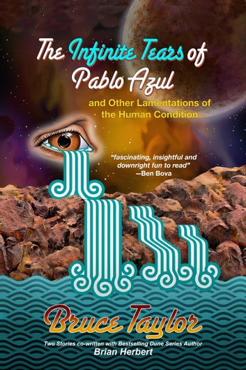 The Infinite Tears of Pablo Azul: and Other Lamentations of the Human Condition ebook by Bruce Taylor