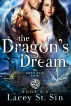 The Dragon's Dream ebook by Lacey St. Sin