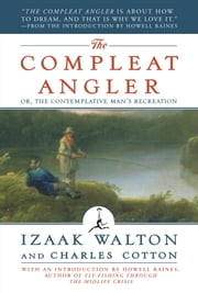 The Compleat Angler - Or, the Contemplative Man's Recreation (A Modern Library E-Book) ebook by Kobo.Web.Store.Products.Fields.ContributorFieldViewModel