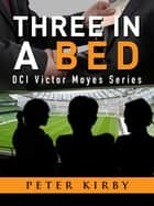 Three In A Bed ebook by Peter Kirby